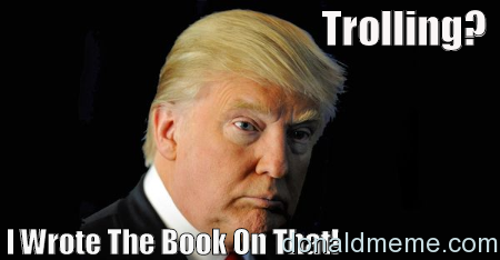 Trolling? I Wrote The Book On That