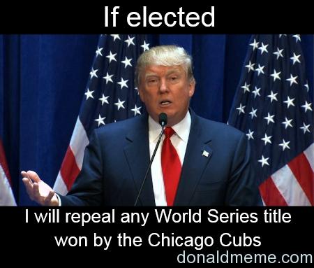 Donald Trump Cubs meme 2